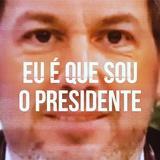 Eu é que sou o Presidente