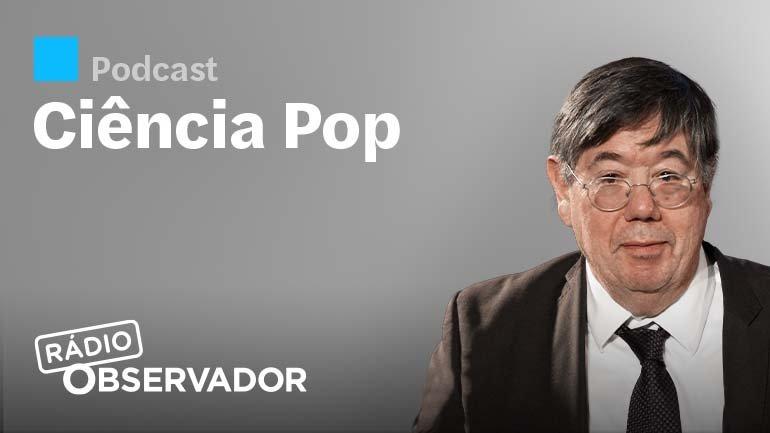 Ciência Pop, com Carlos Fiolhais